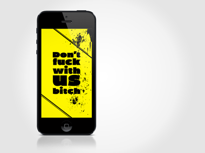 iPhone Wallpaper Design – Don't fuck with us bitch