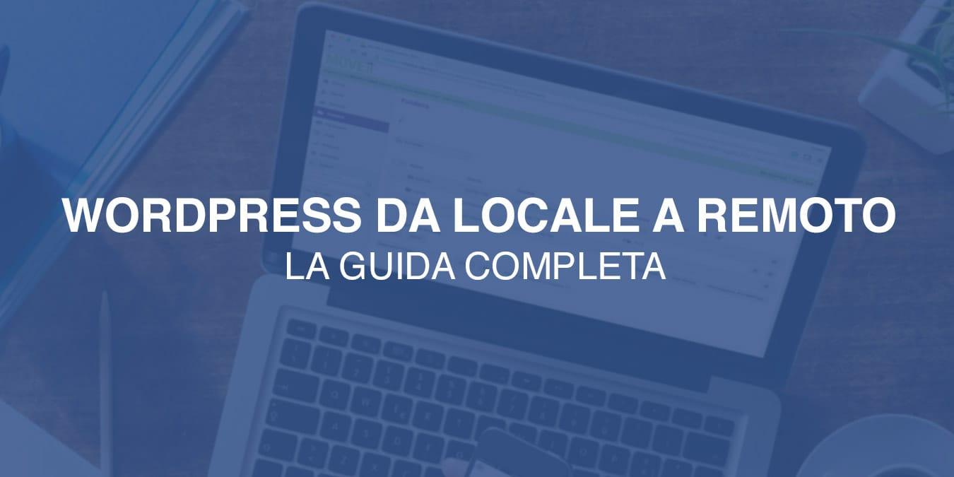 [ GUIDA ] Come trasferire un sito WordPress da locale a remoto