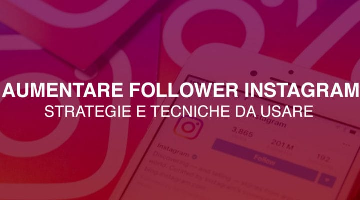 [GUIDA] Come Aumentare Follower Instagram
